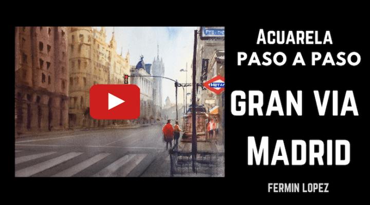 Acuarela Gran via video